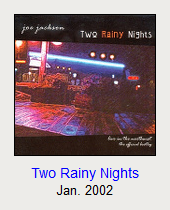Two Rainy Nights, Jan. 2002